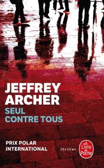 Seul contre tous - JeffreyArcher