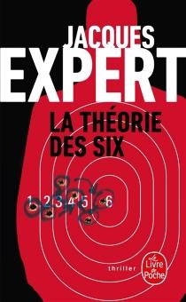 La théorie des six - JacquesExpert