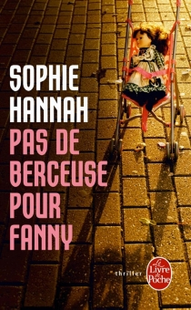 Pas de berceuse pour Fanny - SophieHannah
