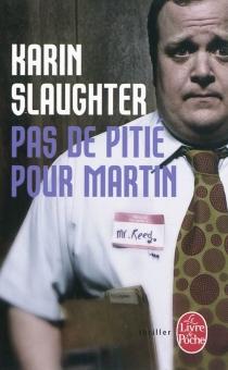 Pas de pitié pour Martin : roman noir - KarinSlaughter