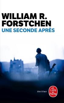 Une seconde après - William R.Forstchen