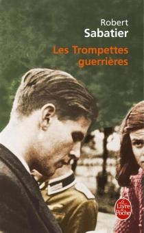 Les trompettes guerrières - RobertSabatier