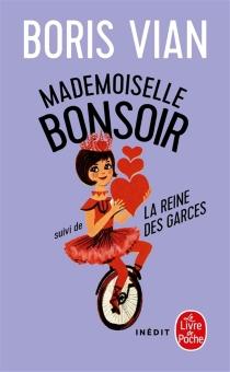 Mademoiselle Bonsoir| Suivi de La reine des garces - BorisVian