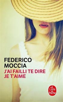 J'ai failli te dire je t'aime - FedericoMoccia