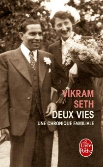 Deux vies : une chronique familiale - VikramSeth