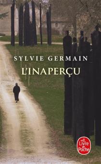 L'inaperçu - SylvieGermain