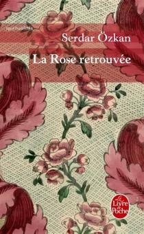 La rose retrouvée - SerdarÖzkan