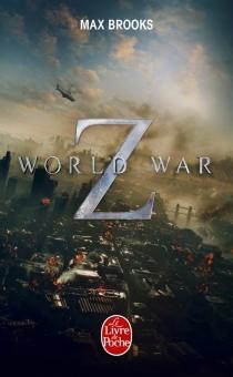 World war Z : une histoire orale de la guerre des zombies - MaxBrooks
