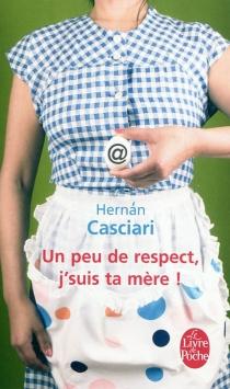 Un peu de respect, j'suis ta mère ! - HernanCasciari
