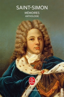 Mémoires : anthologie - Louis de Rouvroy Saint-Simon