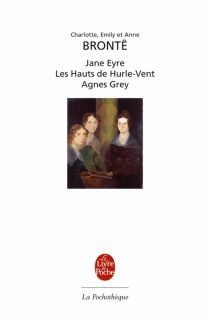 Jane Eyre| Les hauts de Hurle-Vent| Agnes Grey - CharlotteBrontë