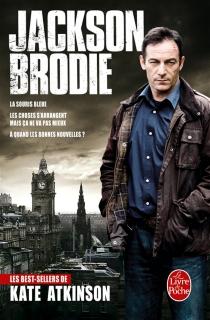 Jackson Brodie : romans - KateAtkinson