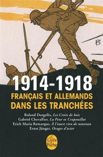 1914-1918 : Français et Allemands dans les tranchées -