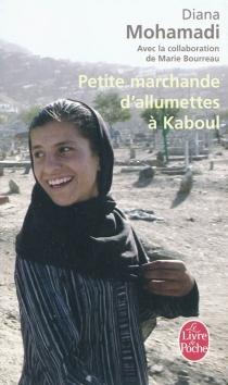 Petite marchande d'allumettes à Kaboul - DianaMohamadi