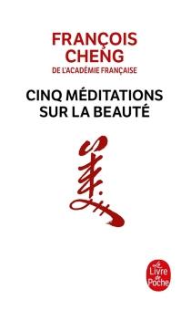 Cinq méditations sur la beauté - FrançoisCheng