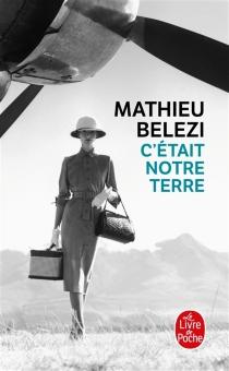 C'était notre terre - MathieuBelezi