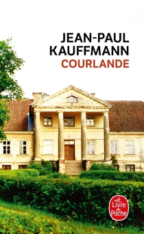 Courlande - Jean-Paul Kauffmann