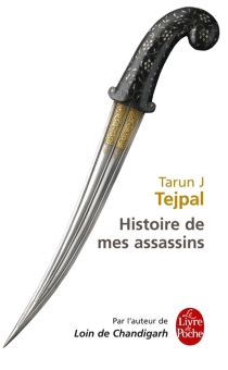 Histoire de mes assassins - Tarun J.Tejpal