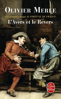 L'avers et le revers : les premiers temps de Fortune de France - OlivierMerle