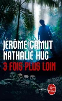 3 fois plus loin - JérômeCamut