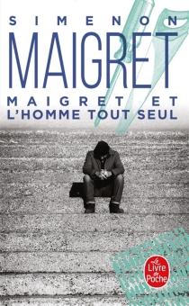 Maigret et l'homme tout seul - GeorgesSimenon