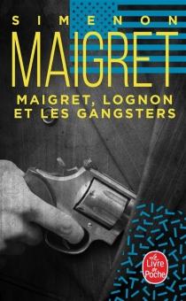 Maigret, Lognon et les gangsters - GeorgesSimenon