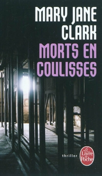 Morts en coulisses - Mary Jane Clark