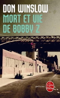 Mort et vie de Bobby Z - DonWinslow