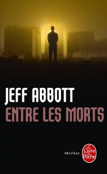 Entre les morts - Jeff Abbott