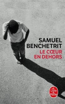 Le coeur en dehors - SamuelBenchetrit