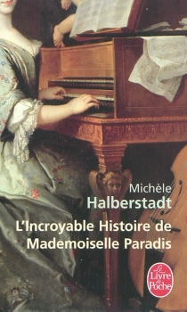 L'incroyable histoire de mademoiselle Paradis - MichèleHalberstadt