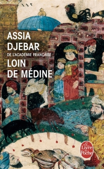 Loin de Médine : filles d'Ismaël - AssiaDjebar