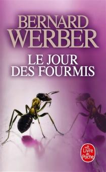 Le jour des fourmis - BernardWerber