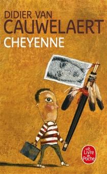 Cheyenne - DidierVan Cauwelaert