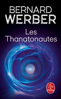 Les thanatonautes - BernardWerber