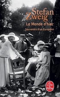 Le monde d'hier : souvenirs d'un Européen - StefanZweig