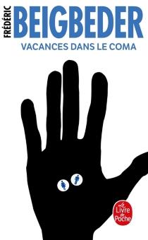 Vacances dans le coma - FrédéricBeigbeder