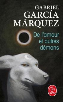 De l'amour et autres démons - GabrielGarcía Márquez