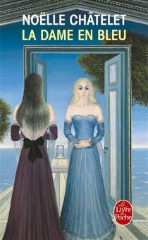 La dame en bleu - NoëlleChâtelet