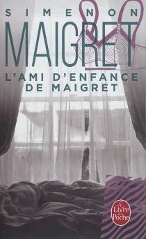 L'ami d'enfance de Maigret - GeorgesSimenon