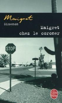Maigret chez le coroner - GeorgesSimenon