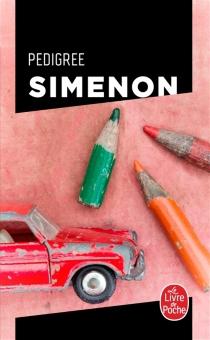 Pedigree : texte de la troisième édition (1958) - GeorgesSimenon