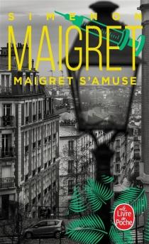 Maigret s'amuse - GeorgesSimenon