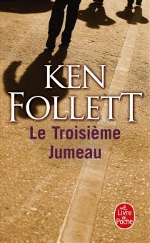 Le troisième jumeau - KenFollett
