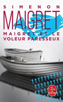 Maigret et le voleur paresseux - GeorgesSimenon