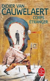Corps étranger - DidierVan Cauwelaert