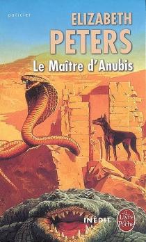 Le maître d'Anubis - ElizabethPeters