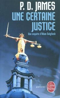 Une certaine justice : une enquête d'Adam Dalgliesh - Phyllis DorothyJames