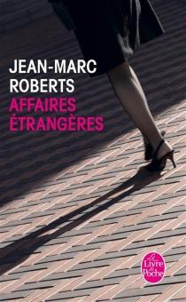 Affaires étrangères - Jean-MarcRoberts