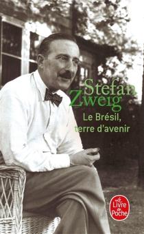 Le Brésil, terre d'avenir - StefanZweig